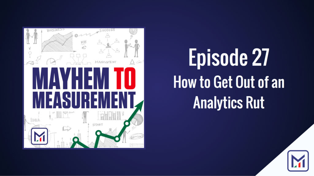 How to get out of an analytics rut